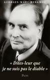 """Georges-Marc Benamou - """"Dites-leur que je ne suis pas le diable""""."""