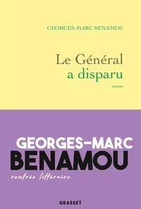 Georges-Marc Benamou - Le général a disparu.