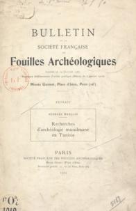 Georges Marçais - Recherches d'archéologie musulmane en Tunisie.