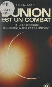 Georges Marchais et Waldeck Rochet - L'union est un combat.