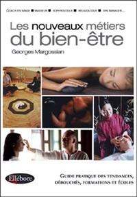 Georges Margossian - Les nouveaux métiers du bien-être.
