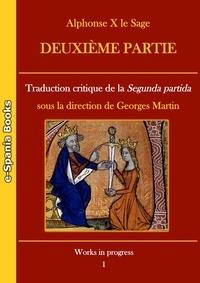 Georges Martin - Alphonse X le Sage Deuxième partie - Traduction critique de la Segunda partida.