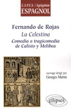 Georges Martin - Fernando de Rojas - La Celestina, comedia o tragicomedia de Calisto y Melibea.