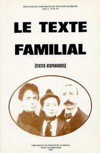 Georges Martin - Le texte familial - (Textes hispaniques).