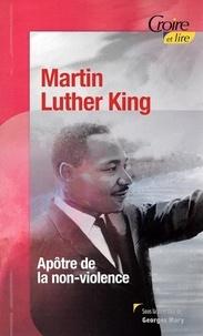 Georges Mary - Martin Luther King - Apôtre de la non-violence.