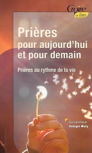 Georges Mary - Prières pour aujourd'hui et pour demain.