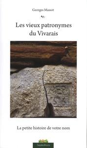 Georges Massot - Les vieux patronymes du Vivarais - La petite histoire de votre nom.