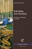 Georges Matheron - Estimating and Choosing - An Essay on Probability in Practice.