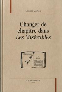 Georges Mathieu - Changer de chapitre dans les misérables.