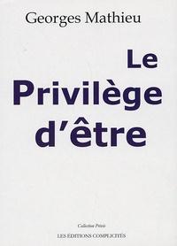 Georges Mathieu - Le Privilège d'être.