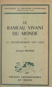Georges Matisse et Gaston Bachelard - Le rameau vivant du monde (1) - Le déchiffrement des faits.