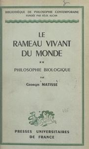 Georges Matisse et Gaston Bachelard - Le rameau vivant du monde (2) - Philosophie biologique.