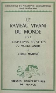 Georges Matisse et Félix Alcan - Le rameau vivant du monde (3). Perspectives nouvelles du monde animé.