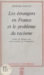 Georges Mauco et Philippe Serre - Les étrangers en France et le problème du racisme.