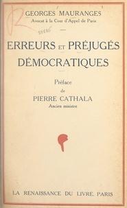 Georges Mauranges et Pierre Cathala - Erreurs et préjugés démocratiques.