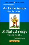 Georges-Maurice Maury - Au fil du temps vire le vent : al fial del temps vira lo vent - Bilingue français-occitan. 1 CD audio