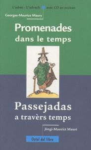 Georges-Maurice Maury - Promenades dans le temps - Edition bilingue français-occitan. 1 CD audio
