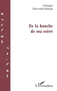 Georges Mavouba-Sokate - De la bouche de ma mère.