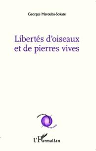 Georges Mavouba-Sokate - Libertés d'oiseaux et de pierres vives.