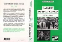 Georges Mazenot - Carnets du Haut-Congo, 1959-1963.