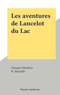Georges Mazières et R. Marcello - Les aventures de Lancelot du Lac.