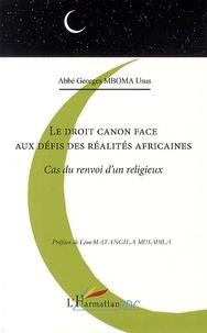 Le droit canon face aux défis des réalités africaines- Cas du renvoi d'un religieux - Georges Mboma Usus pdf epub