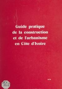 Georges Meissonnier - Guide pratique de la construction et de l'urbanisme en Côte d'Ivoire.