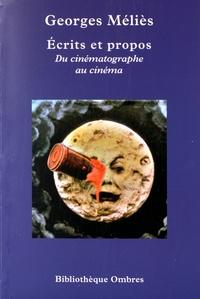 Georges Méliès - Ecrits et propos - Du cinématographe au cinéma.