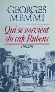 Georges Memmi - Qui se souvient du café Rubens ?.