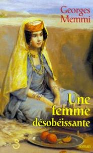 Georges Memmi - Une femme désobéissante.
