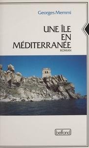 Georges Memmi - Une île en Méditerranée.