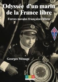 Georges Menage - Odyssée d'un marin de la France libre.