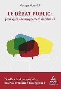 """Georges Mercadal - Le débat public : pour quel """"développement durable"""" ? - Pour la transition écologique !."""