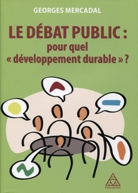 Georges Mercadal - Le débat public : pour quel développement durable ?.