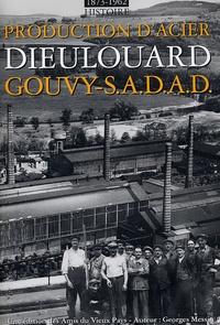 Georges Messin - 1873-1962 Gouvy-S.A.D.A.D. - Histoire de la production d'acier à Dieulouard.