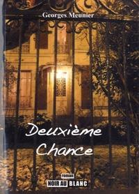 Georges Meunier - Deuxième chance.