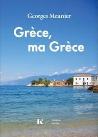 Georges Meunier - Grèce, ma Grèce.