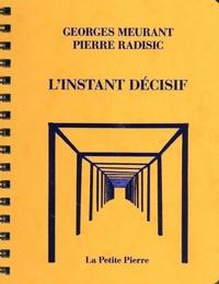 Georges Meurant et Pierre Radisic - L'instant décisif.