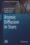 Georges Michaud et Georges Alecian - Atomic Diffusion in Stars.