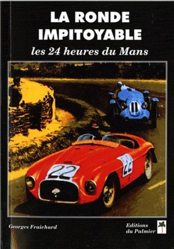 Georges-Michel Fraichard - La ronde impitoyable - Les 24 heures du Mans.
