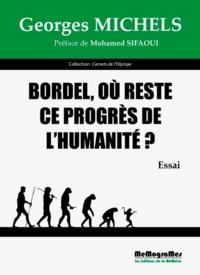 Georges Michels - Bordel, où reste ce progrès de l'humanité ?.