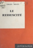 Georges Migou - Le ressuscité.
