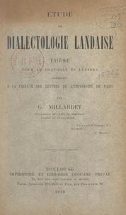 Georges Millardet - Petit atlas linguistique d'une région des Landes - Contribution à la dialectologie Gasconne. Thèse pour le Doctorat ès lettres présentée à la Faculté des lettres de l'Université de Paris.