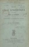 Georges Millardet - Petit atlas linguistique d'une région des Landes - Contribution à la dialectologie gasconne.