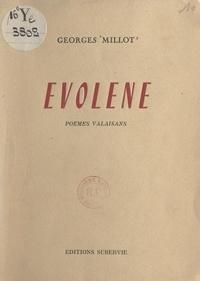 Georges Millot - Évolène - Poèmes valaisans.