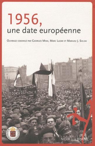 Georges Mink et Marc Lazar - 1956, une date européenne.