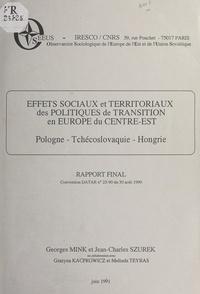 Georges Mink et Jean-Charles Szurek - Effets sociaux et territoriaux des politiques de transition en Europe du Centre-Est : Pologne, Tchécoslovaquie, Hongrie - Rapport final. Convention DATAR n°25-90 du 30 août 1990.
