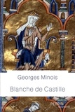 Georges Minois - Blanche de Castille.