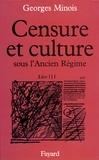 Georges Minois - Censure et culture sous l'Ancien Régime.