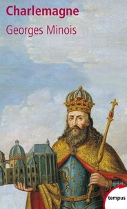 Georges Minois - Charlemagne.
